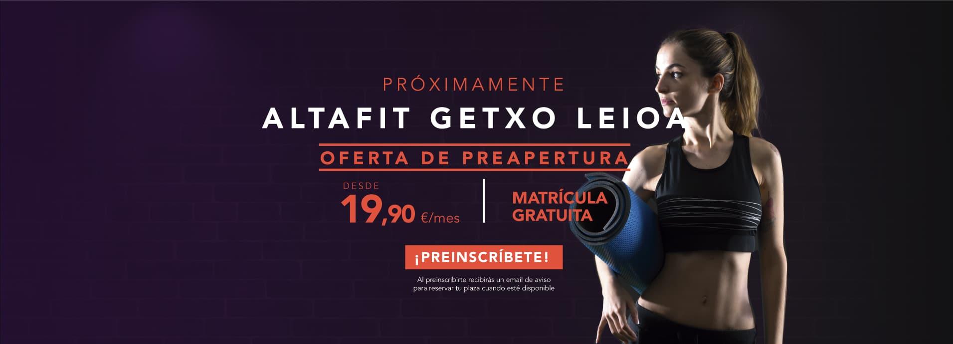 Preinscríbete en el nuevo Altafit Getxo Leioa