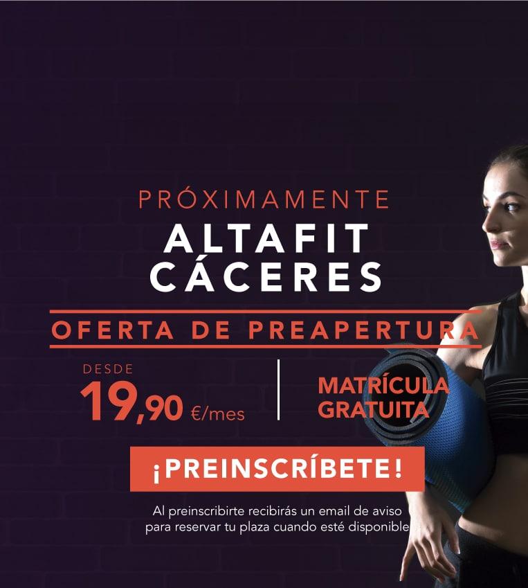 Preinscríbete en el nuevo Altafit Cáceres