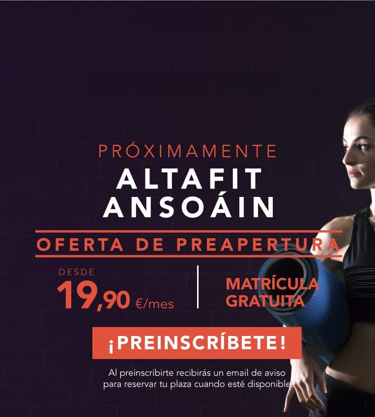 Preinscríbete en el nuevo Altafit Ansoáin