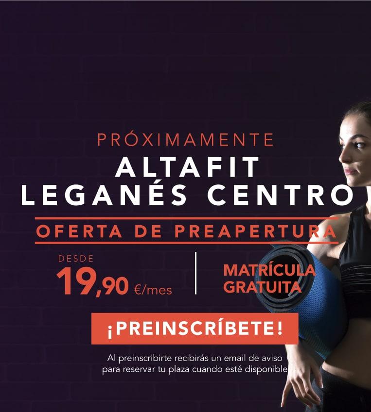 Preinscríbete en el nuevo Altafit Leganés Centro