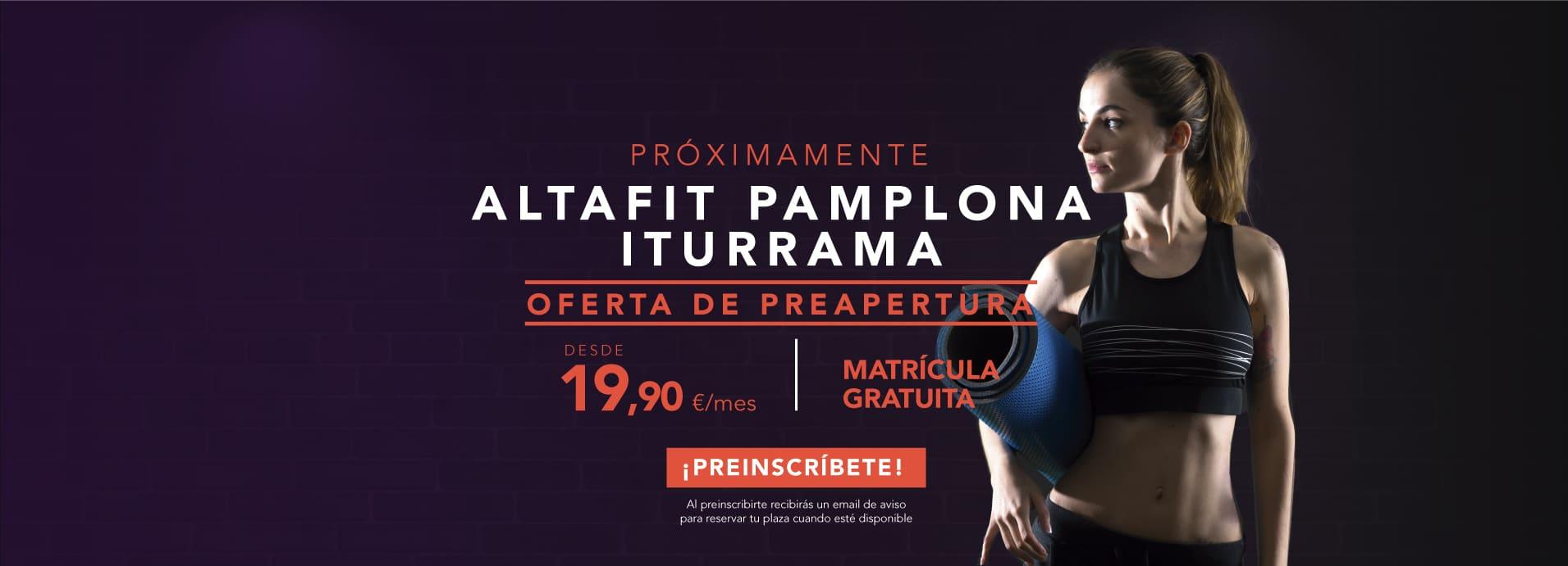 Preinscríbete en el nuevo Altafit Pamplona Iturrama