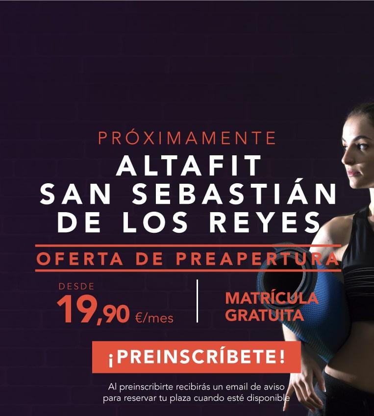 Preinscríbete en el nuevo Altafit San Sebastián de los Reyes