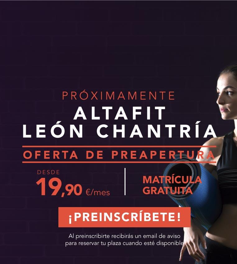 Preinscríbete en el nuevo Altafit León Chantría