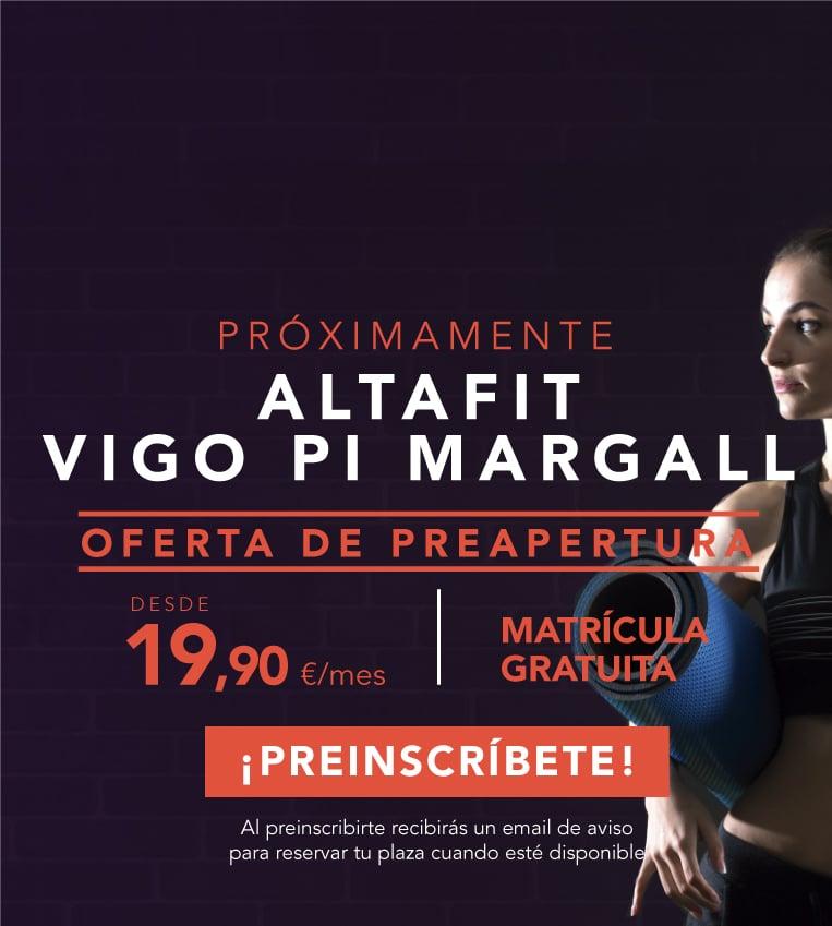 Preinscríbete en el nuevo Altafit Vigo Pi Margall