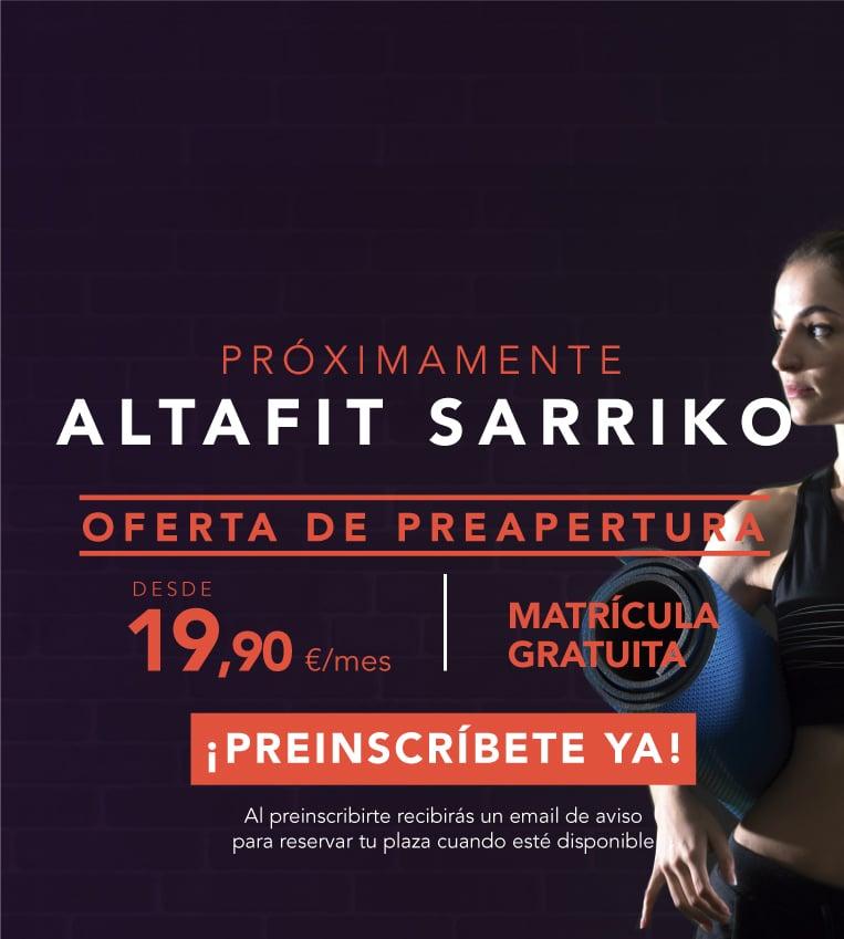 Preinscríbete en el nuevo Altafit Sarriko